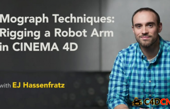 C4D+AE机械手臂骨骼绑定动画教程 Mograph Techniques Rigging a Robot Arm in CINE...