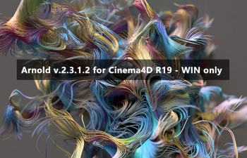 C4D渲染器  Solid Angle Cinema4D to Arnold v.2.3.1.2 for Cinema4D R19 - WIN only